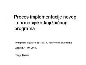 Proces implementacije novog informacijskoknjininog programa Integrirani knjinini sustav