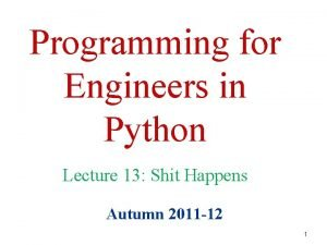 Programming for Engineers in Python Lecture 13 Shit