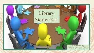 Library Starter Kit Compiled by Helene van der