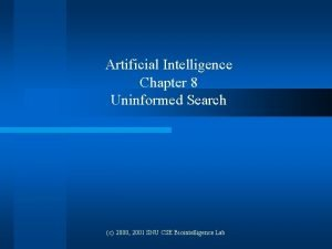 Artificial Intelligence Chapter 8 Uninformed Search c 2000