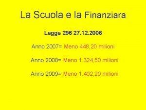 La Scuola e la Finanziara Legge 296 27
