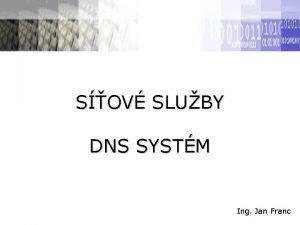 SOV SLUBY DNS SYSTM Ing Jan Franc Protokol