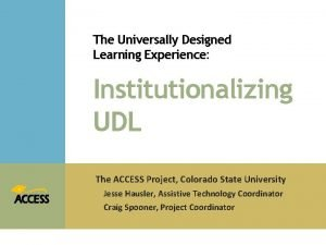 The Universally Designed Learning Experience Institutionalizing UDL The