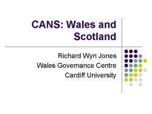 CANS Wales and Scotland Richard Wyn Jones Wales