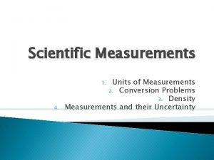 Scientific Measurements Units of Measurements 2 Conversion Problems