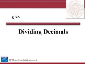 3 5 Dividing Decimals 2010 Pearson Prentice Hall