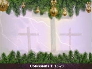 Colossians 1 15 23 JESUS FIRST and UNIQUE