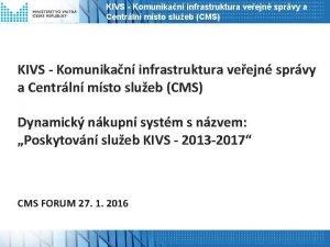KIVS Komunikan infrastruktura veejn sprvy a Centrln msto