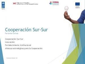 Cooperacin SurSur Fernando Galindo Cooperacin SurSur Innovacin Fortalecimiento