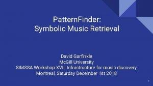 Pattern Finder Symbolic Music Retrieval David Garfinkle Mc