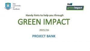 Handy hints to help you through GREEN IMPACT