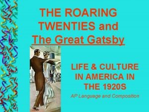 THE ROARING TWENTIES and The Great Gatsby LIFE