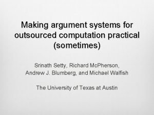 Making argument systems for outsourced computation practical sometimes