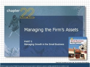 Managing the Firms Assets PART 5 Managing Growth