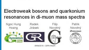 Electroweak bosons and quarkonium resonances in dimuon mass