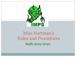 Miss Hartmans Rules and Procedures Math 2019 2020