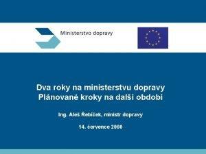 Dva roky na ministerstvu dopravy Plnovan kroky na