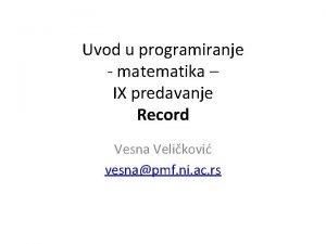 Uvod u programiranje matematika IX predavanje Record Vesna