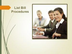 List Bill Procedures Acceptance of List Bill Program