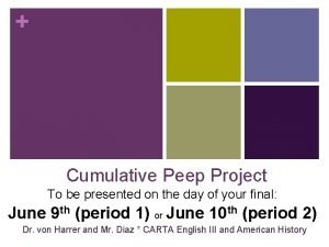 Cumulative Peep Project To be presented on the