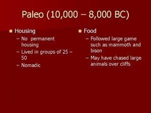 Paleo 10 000 8 000 BC n Housing