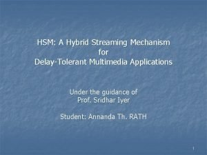 HSM A Hybrid Streaming Mechanism for DelayTolerant Multimedia