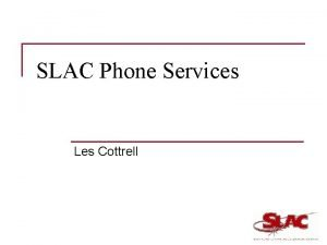 SLAC Phone Services Les Cottrell Conventional Phone n