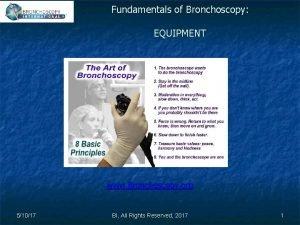 Fundamentals of Bronchoscopy EQUIPMENT www Bronchoscopy org 51017