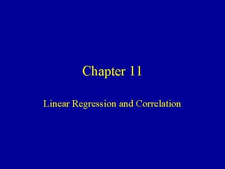 Chapter 11 Linear Regression and Correlation Linear Regression