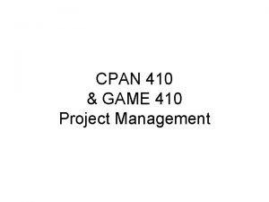 CPAN 410 GAME 410 Project Management Nicoleta Zouri