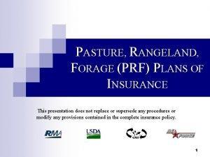 PASTURE RANGELAND FORAGE PRF PLANS OF INSURANCE This