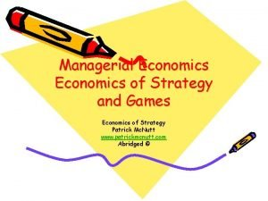 Managerial Economics of Strategy and Games Economics of