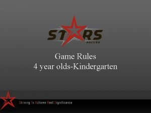 Game Rules 4 year oldsKindergarten Players All players