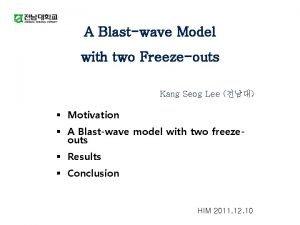 A Blastwave Model with two Freezeouts Kang Seog