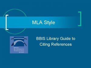 MLA Style BBIS Library Guide to Citing References