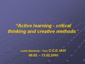 Active learning critical thinking and creative methods Leahu