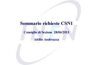 Sommario richieste CSN 1 Consiglio di Sezione 28062013