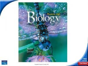 Biology Slide 1 of 33 Copyright Pearson Prentice