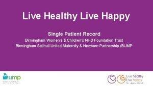 Live Healthy Live Happy Single Patient Record Birmingham