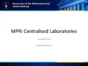 MPRI Centralised Laboratories Gerrard Peters School of Physics
