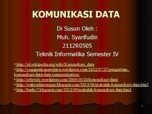KOMUNIKASI DATA Di Susun Oleh Muh Syarifudin 2112