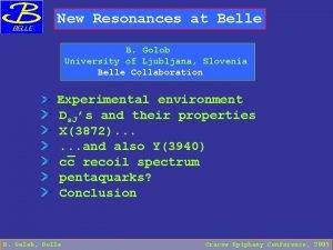 New Resonances at Belle B Golob University of