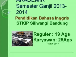 AKADEMIK Semester Ganjil 20132014 Pendidikan Bahasa Inggris STKIP