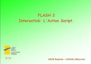 FLASH 2 Interactiv LAction Script SI 28 GAZE