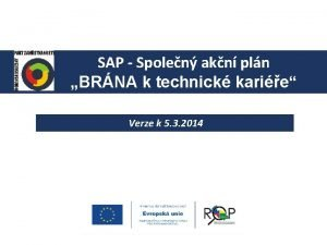 SAP Spolen akn pln BRNA k technick karie