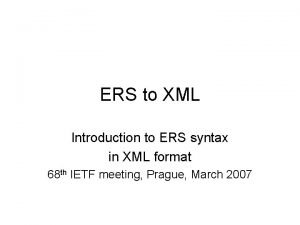 ERS to XML Introduction to ERS syntax in