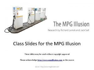 Class Slides for the MPG Illusion These slides