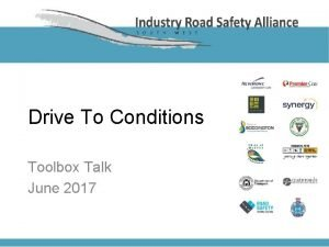 Drive To Conditions Toolbox Talk June 2017 DRIVE
