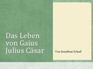 Das Leben von Gaius Julius Csar Von Jonathan