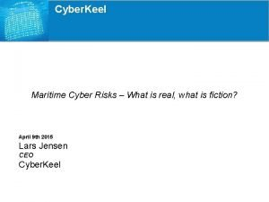 Cyber Keel Maritime Cyber Risks What is real